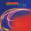 Cocteau Twins: Heaven or Las Vegas