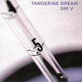 Tangerine Dream: DM V